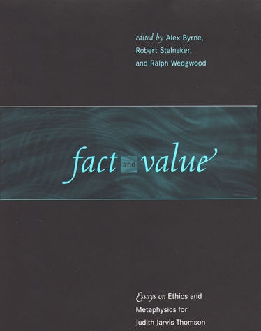 essay ethics fact jarvis judith metaphysics thomson value Alex byrne is professor of philosophy at mit and the coeditor of fact and value: essays on ethics and metaphysics for judith jarvis thomson (2001) and readings on color, volumes 1 and 2 (1997), all published by the mit press.