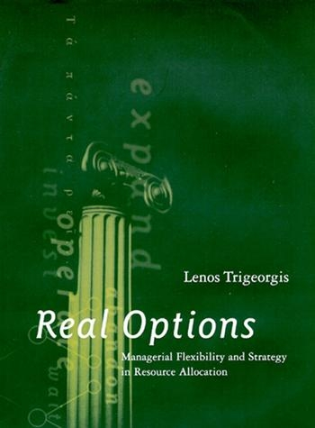 Real options managerial flexibility and strategy in resource allocation by lenos trigeorgis