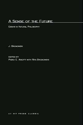 a sense of the future essays on natural philosophy In 1977, the mit press published a sense of the future: essays in natural philosophy in those essays, the emphasis is on scientific questions, but in a number of them the notion of art as a mode of knowledge is invoked to make the science clearer and its human dimension more vivid.