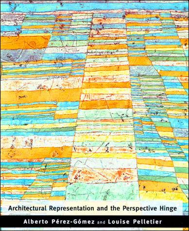 Modern Architecture Representation And Reality architectural representation and the perspective hinge | the mit press