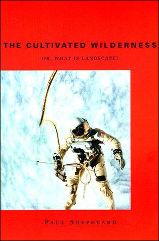 Architect Paul Shepheard's (1997) volume, The Cultivated Wilderness.