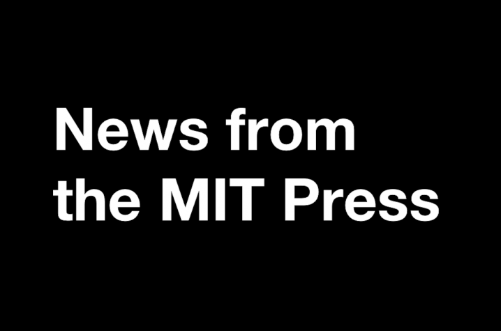 News from the MIT Press