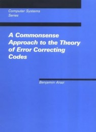 A Commonsense Approach to the Theory of Error-Correcting Codes