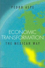 Economic Transformation the Mexican Way