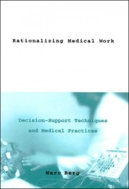 Rationalizing Medical Work