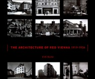 The Architecture of Red Vienna, 1919–1934