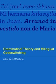Grammatical Theory and Bilingual Codeswitching