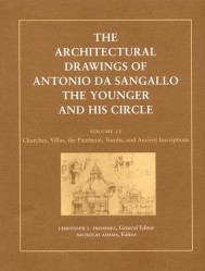 The Architectural Drawings of Antonio da Sangallo the Younger and His Circle, Volume 2