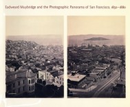 Eadweard Muybridge and the Photographic Panorama of San Francisco, 1850–1880