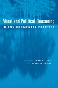 Moral and Political Reasoning in Environmental Practice