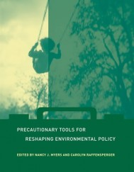 Precautionary Tools for Reshaping Environmental Policy