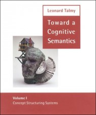 Toward a Cognitive Semantics, Volume 1