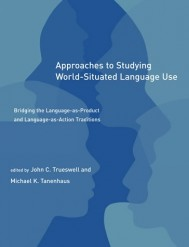 Approaches to Studying World-Situated Language Use