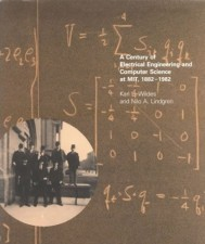 A Century of Electrical Engineering and Computer Science at MIT, 1882–1982