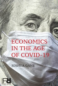 Economics in the Age of COVID-19