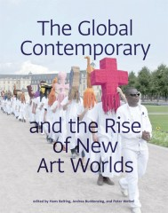 The Global Contemporary and the Rise of New Art Worlds