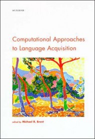 Computational Approaches to Language Acquisition