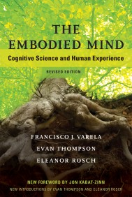 The Embodied Mind, Revised Edition
