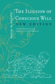 The Illusion of Conscious Will, New Edition