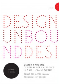 Design Unbound: Designing for Emergence in a White Water World, Volume 2