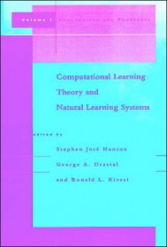 Computational Learning Theory and Natural Learning Systems, Volume 1
