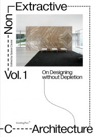 Non-Extractive Architecture, Volume 1