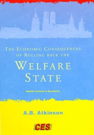 The Economic Consequences of Rolling Back the Welfare State