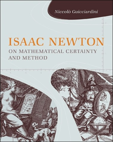 Isaac Newton on Mathematical Certainty and Method | The MIT Press