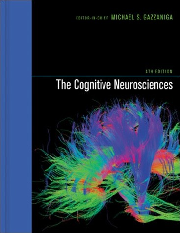 The Cognitive Neurosciences, Fourth Edition