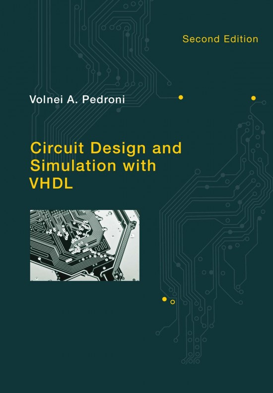 Circuit Design and Simulation with VHDL, Second Edition | The MIT Press