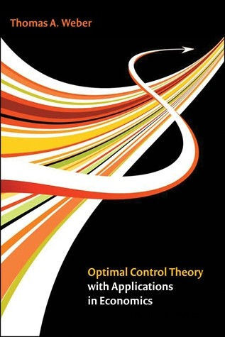 Optimal Control Theory with Applications in Economics