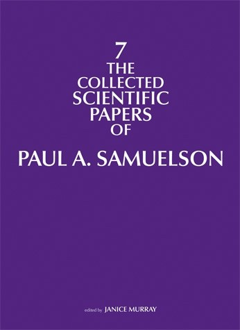 The Collected Scientific Papers of Paul A. Samuelson, Volume 7