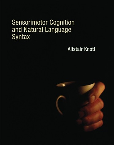 Sensorimotor Cognition and Natural Language Syntax