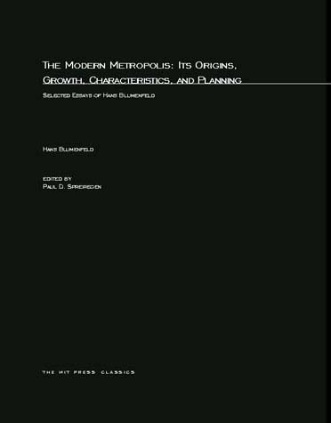 The Modern Metropolis: Its Origins, Growth, Characteristics, and Planning