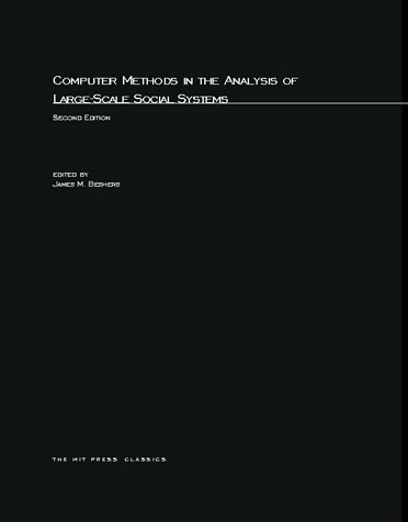 Computer Methods in the Analysis of Large-Scale Social Systems, Second Edition