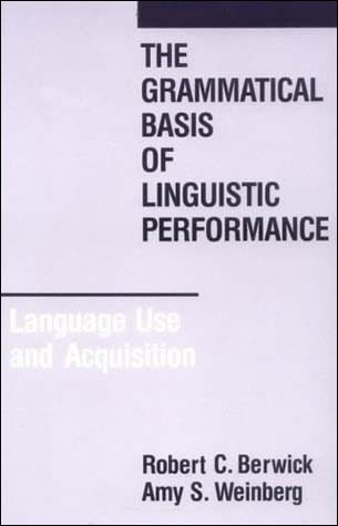 The Grammatical Basis of Linguistic Performance