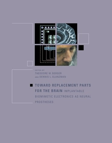 Toward Replacement Parts for the Brain