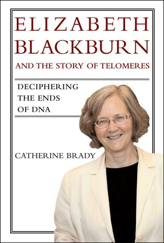Elizabeth Blackburn and the Story of Telomeres