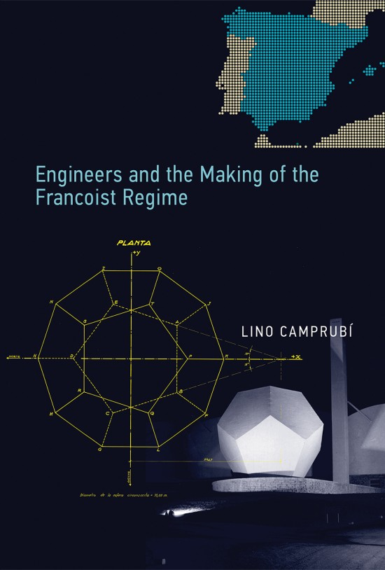 Engineers and the Making of the Francoist Regime