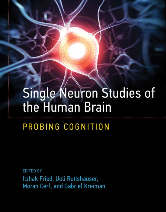 Single Neuron Studies of the Human Brain