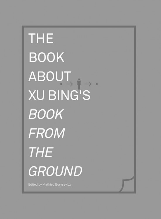 The Book about Xu Bing's Book from the Ground