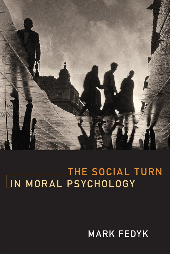 The Social Turn in Moral Psychology