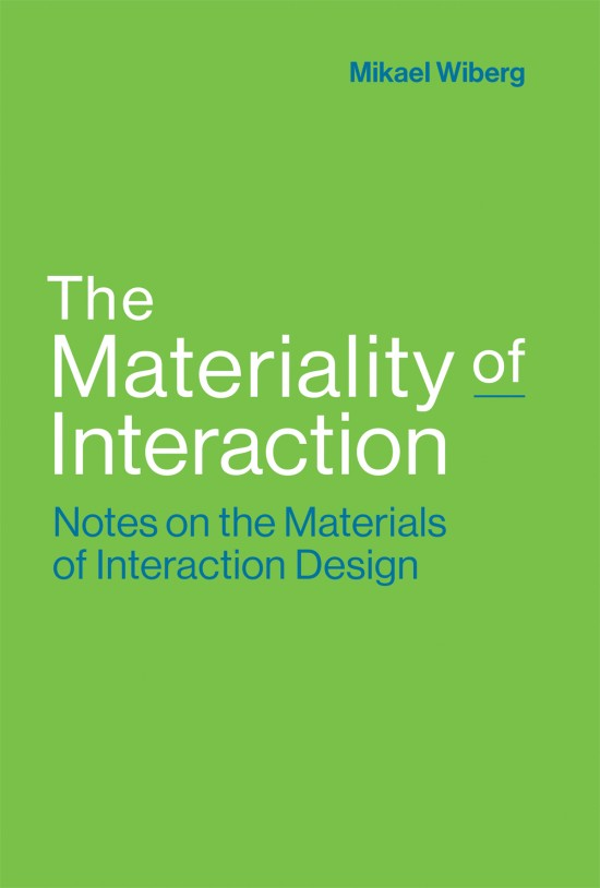 The Materiality of Interaction