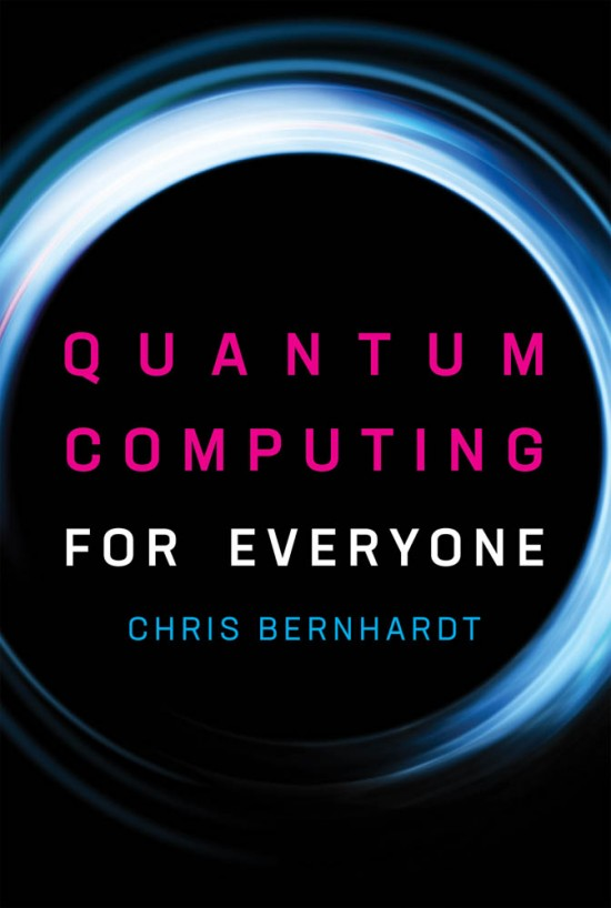 Quantum Computing for Everyone | The MIT Press