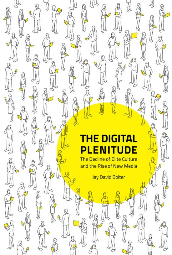Authors@MIT |  Jay Bolter: The Digital Plenitude @ The MIT Press Bookstore