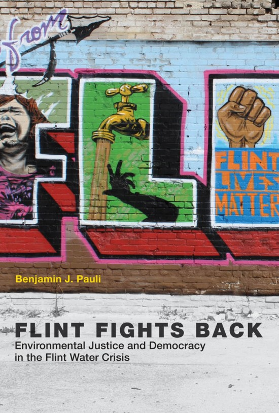 book cover: Flint fights back : environmental justice and democracy in the Flint water crisis