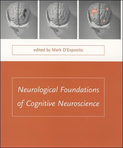 Neurological Foundations of Cognitive Neuroscience