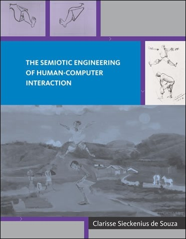 The Semiotic Engineering of Human-Computer Interaction