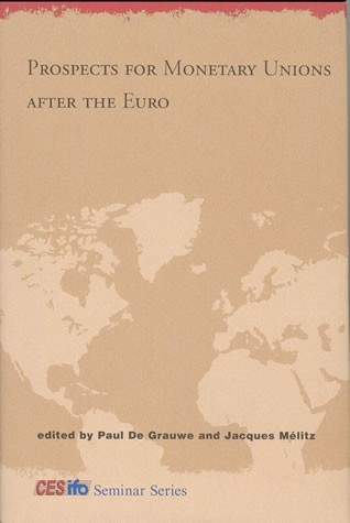 Prospects for Monetary Unions after the Euro