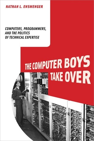 The Computer Boys Take Over | The MIT Press